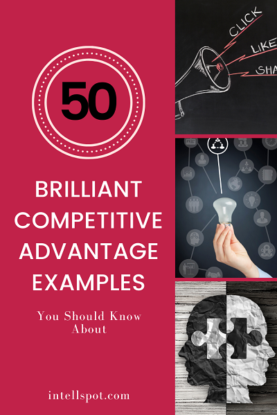 50 brilliant competitive advantage examples you should know about