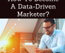 How To Become A Data-Driven Marketer - Featured image